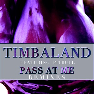 Pass At Me (Remixes) [feat. Pitbull] - EP Mp3 Download