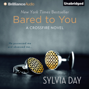 Download Bared to You: A Crossfire Novel, Book 1 (Unabridged) Audio Book