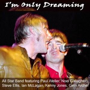 I'm Only Dreaming (feat. Gem Archer, Ian McLagan, Kenny Jones, Noel Gallagher, Paul Weller & Steve Ellis) - EP Mp3 Download