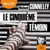 Michael Connelly - Le Cinquième Témoin: Harry Bosch 17 artwork