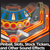 Pinball, Slots, Stock Tickers, and Other Sound Effects - FX Players