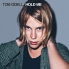 Hold Me, Tom Odell