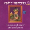 Vedic Mantras to Gain Will Power and Confidence