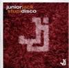 Junior Jack - Stupidisco (Extended Version)