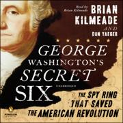 Download George Washington's Secret Six: The Spy Ring That Saved America (Unabridged) Audio Book