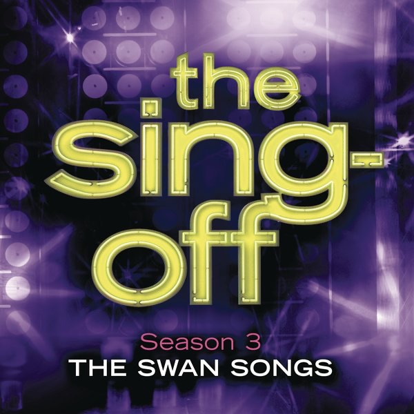The Sing-Off Season 3 - The Swan Songs Various Artists CD cover