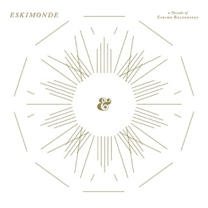 Eskimonde - A Decade of Eskimo Recordings
