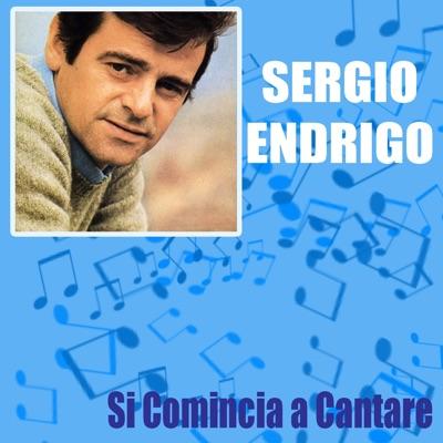 Sergio Endrigo: Si Comincia A Cantare - Sérgio Endrigo