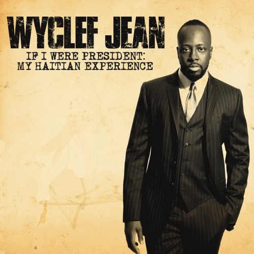 Wyclef Jean - If I Were President: My Haitian Experience - EP