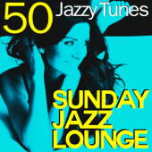 Sunday Jazz Lounge (50 Jazzy Tunes)