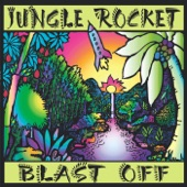 Jungle Rocket - You Don't Love Me You Don't Care