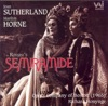 Rossini: Semiramide (Opera In Two Acts), Dame Joan Sutherland, Marilyn Horne, Opera Company of Boston & Richard Bonynge