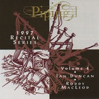The Piping Centre 1997 Recital Series, Vol. 4 by Ian Duncan & Roddy MacLeod on Apple Music