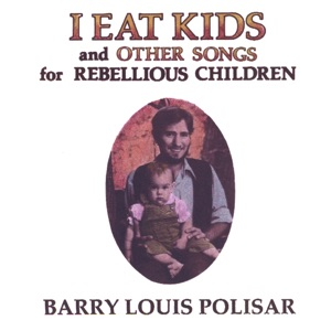 Barry Louis Polisar - I Sneaked Into the Kitchen In the Middle of the Night