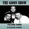 Volume Three - The Goon Show