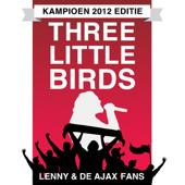 Three Little Birds (Kampioen 2012 Editie)