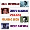 Valses, Julio Jaramillo, Olimpo Cardenas, Máximo León & Lucho Barrios
