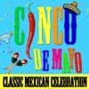 Cinco de Mayo - Classic Mexican Celebration