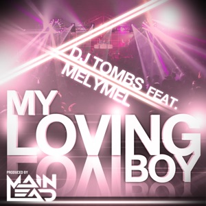 My Loving Boy (feat. Melymel) - Single Mp3 Download