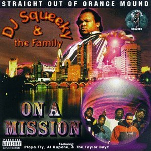 DJ Squeeky & The Family - Down South!!! feat. Playa Fly, Al Kapone, Taylor Boyz, Young Lo & Sir Vince