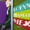 Handle Me (Radio Edit) - Single, Robyn