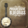Progressive Bluegrass - Various Artists