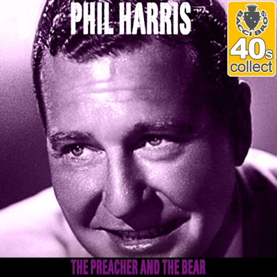 The Preacher and the Bear (Remastered) - Single - Phil Harris