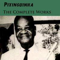 Pixinguinha & Benedito Lacerda - The Complete Works artwork