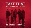 Relight My Fire (Element Remix) - Single [feat. Lulu] ジャケット写真