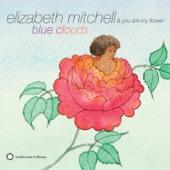 Elizabeth Mitchell - Blue Sky (Little Martha Intro)