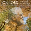 Jon Lord: To Notice Such Things, Evening Song, et al., Jon Lord, Royal Liverpool Philharmonic Orchestra, Cormac Henry & Clark Rundell