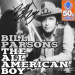 Bill Parsons - The All American Boy