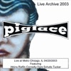 Live at Metro Chicago, IL 4/20/2003 (Live), Pigface
