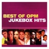Best of OPM Jukebox Hits