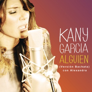 Alguien (feat. Alexandra) [Versión Bachata] - Single Mp3 Download