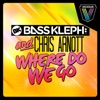 Where Do We Go, Bass Kleph & Chris Arnott
