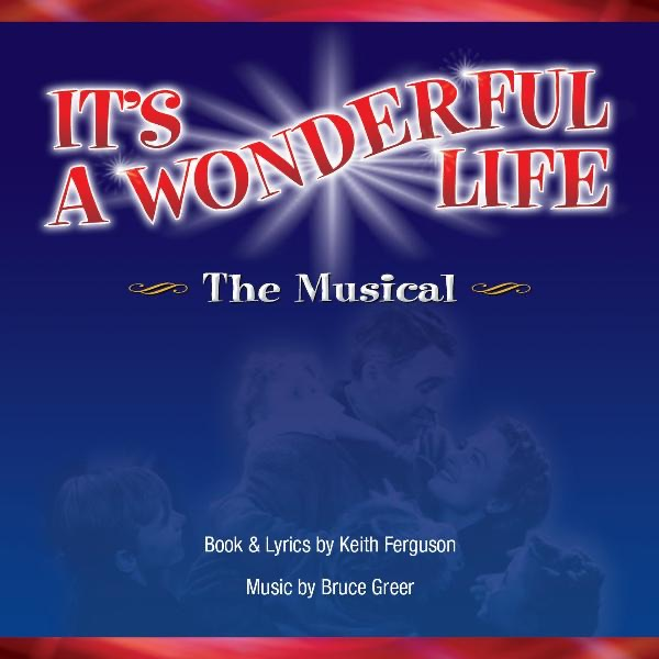 It 39 S A Wonderful Life The Musical Act Ii Disc 2 Of 2 By Keith Ferguson Bruce Greer On