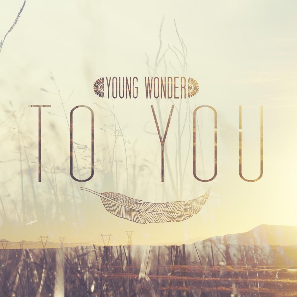 To You by Young Wonder