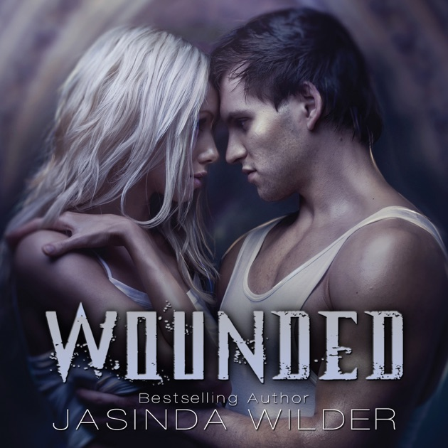 Wounded Unabridged By Jasinda Wilder On Itunes