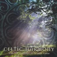 Celtic Harmony by Pete Huttlinger on Apple Music