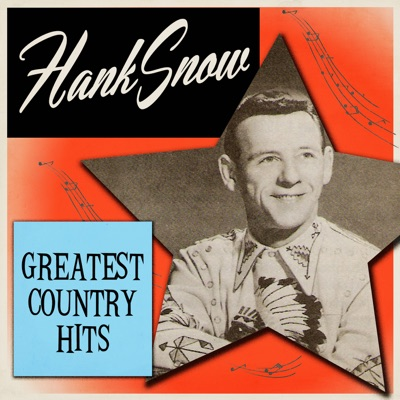 Greatest Country Hits - Hank Snow