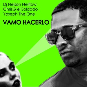 Vamo Hacerlo (feat. ChrisG & Yoseph the One) - Single Mp3 Download