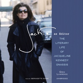 Jackie as Editor: The Literary Life of Jacqueline Kennedy Onassis (Unabridged) - Greg Lawrence mp3 listen download