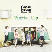 Goose House Phrase #03 - Wandering