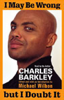 Charles Barkley, edited by Michael Wilbon - I May Be Wrong but I Doubt It (Abridged Nonfiction) artwork