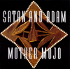 Satan & Adam - Mother Mojo  artwork