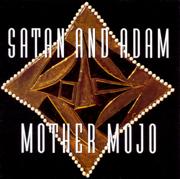 Mother Mojo - Satan & Adam - Satan & Adam