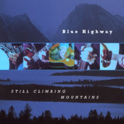 Still Climbing Mountains - Blue Highway