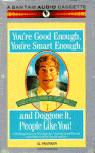 I'm Good Enough, I'm Smart Enough, and Doggone It, People Like Me! (Unabridged) audiobook