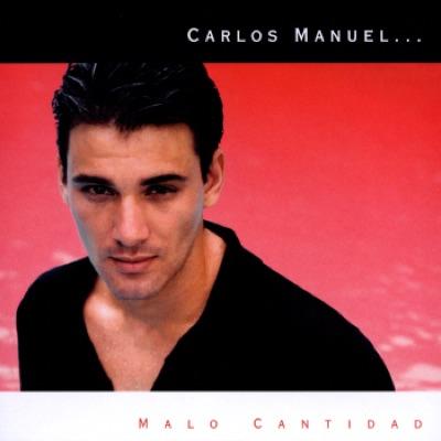 Malo Cantidad - Carlos Manuel